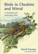 Birds in Cheshire and Wirral: A Breeding and Wintering Atlas