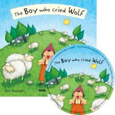 The Boy Who Cried Wolf [With CD (Audio)]:  The Little Mouse, the Red Ripe Strawberry, and