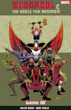 Deadpool & The Mercs For Money Vol. 1: Mo' Mercs, Mo' Monkeys