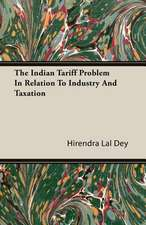 The Indian Tariff Problem in Relation to Industry and Taxation:  The Fire-Festivals of Europe and the Doctrine of the External Soul