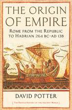 The Origin of Empire: Rome from the Republic to Hadrian (264 BC - AD 138)