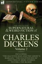 The Collected Supernatural and Weird Fiction of Charles Dickens-Volume 2