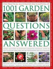The Practical Illustrated Encyclopedia of 1001 Garden Questions Answered