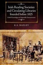 Irish Reading Societies and Circulating Libraries Founded Before 1825
