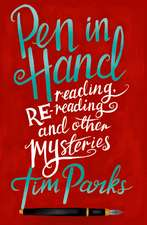 Pen in Hand: Reading, Rereading and other Mysteries