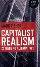 Capitalist Realism – Is there no alternative?