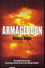 Armageddon:  The Triumph of Universal Order; An Epic Poem on the War on Terror and of Holy-War Crusaders