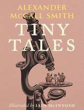 McCall Smith, A: Tiny Tales