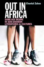 Out in Africa – Same–Sex Desire in Sub–Saharan Literatures & Cultures