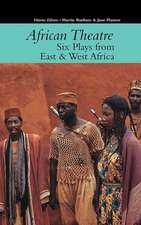 African Theatre 16 – Six Plays from East and West Africa
