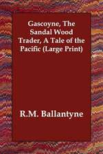 Gascoyne, the Sandal Wood Trader, a Tale of the Pacific