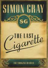 The Smoking Diaries Volume 3:  The Last Cigarette