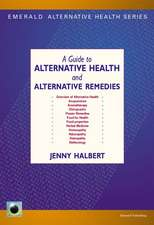 An Emerald Guide To Alternative Health And Alternative Remedies