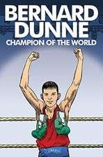 Bernard Dunne: Champion of the World