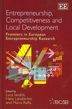 Entrepreneurship, Competitiveness and Local Development: Frontiers in European Entrepreneurship Research
