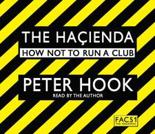 The Hacienda Abridged: How Not to Run a Club