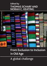From Exclusion to Inclusion in Old Age: A Global Challenge