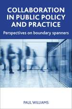 Collaboration in Public Policy and Practice: Perspectives on Boundary Spanners