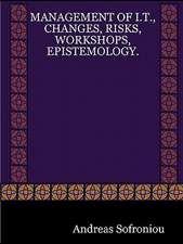 Management of I.T., Changes, Risks, Workshops, Epistemology.