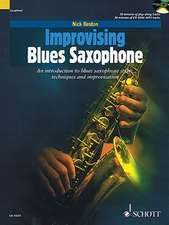 Improvising Blues Saxophone:  An Introduction to Blues Saxophone Styles, Techniques and Improvisations