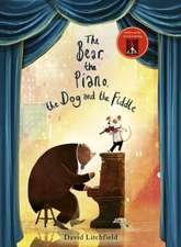 Bear, The Piano, The Dog and the Fiddle