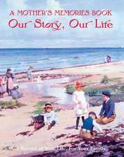 A Mother's Memories Book: Our Story, Our Life