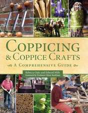 Coppicing & Coppice Crafts:  A Comprehensive Guide
