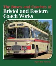 The Buses and Coaches of Bristol and Eastern Coach Works:  The Complete Story