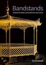 Bandstands: Pavilions for Music, Entertainment and Leisure