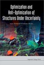 Optimization and Anti-Optimization of Structures Under Uncertainty