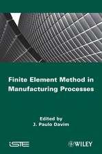 Finite Element Method in Manufacturing Processes