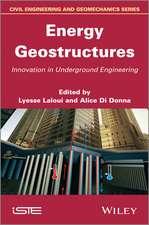 Energy Geostructures: Innovation in Underground Engineering