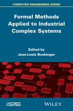Formal Methods Applied to Industrial Complex Systems