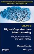 Digital Organizations Manufacturing: Scripts, Performativity and Semiopolitics