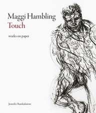 Ramkalawon, J: Maggi Hambling: Touch