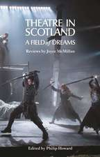 Theatre in Scotland: A Field of Dreams