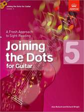 Joining the Dots for Guitar, Grade 5: A Fresh Approach to Sight-Reading