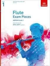 Flute Exam Pieces 2014-2017, Grade 1 Part: Selected from the 2014-2017 Syllabus