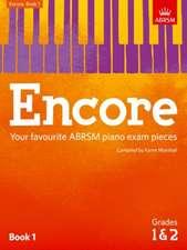 Encore: Book 1, Grades 1 & 2: Your favourite ABRSM piano exam pieces