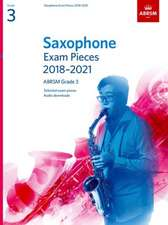 Saxophone Exam Pieces 2018-2021, ABRSM Grade 3: Selected from the 2018-2021 syllabus. 2 Score & Part, Audio Downloads