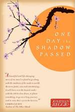 One Day the Shadow Passed