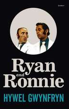 Gwynfryn, H: Ryan and Ronnie