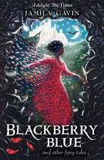 Blackberry Blue and Other Fairy Tales:  The Making of a President