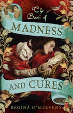 O'Melveny, R: The Book of Madness and Cures