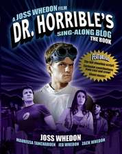 Dr. Horrible's Sing-Along Blog Book:  The Book