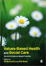 Values-Based Health & Social Care: Beyond Evidence-Based Practice