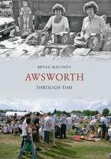 Maloney, B: Awsworth Through Time