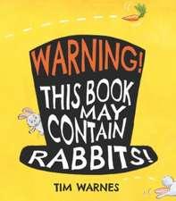 Warning! This Book May Contain Rabbits!