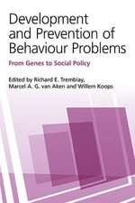 Development and Prevention of Behaviour Problems:  From Genes to Social Policy