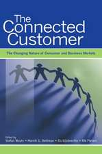 The Connected Customer:  The Changing Nature of Consumer and Business Markets